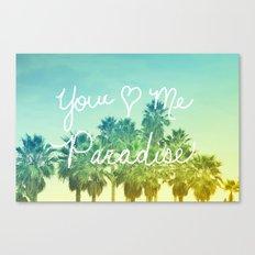 You - Me - Paradise Canvas Print