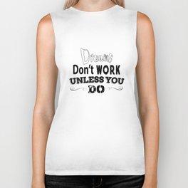 """Dreams don't work unless you do"" Biker Tank"