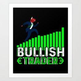 Bullish Trader Stock Forex Trader Fan Art Print