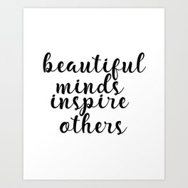 Beautiful Minds Inspire Others, Inspirational Quote, Motivational Art, Typography Print Art Print