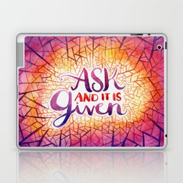 Ask and it is Given Laptop & iPad Skin