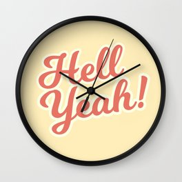 hell yeah! Wall Clock