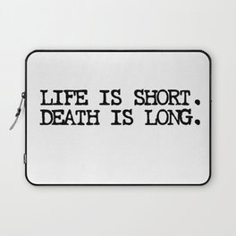 Life is Short Quote Laptop Sleeve
