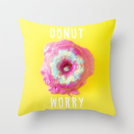 DONUT WORRY 2 (with text) Throw Pillow