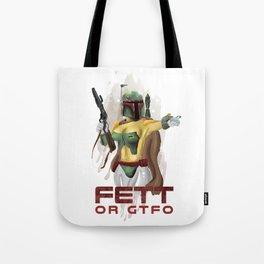 Fett or GTFO Tote Bag