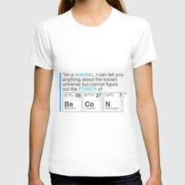 Im a Scientist and i like bacon T-shirt