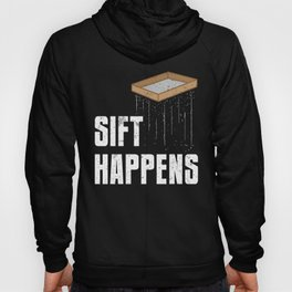 Sift Happens Archaeology Pun Archaeologist History Hoody