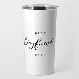 BEST BOYFRIEND EVER Travel Mug