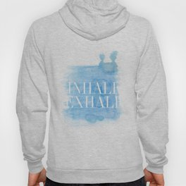 Enhale exhale quote Hoody