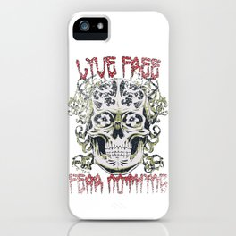 Live Free Fear nothing iPhone Case