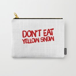 Yellow Snow Doesn't Taste Good Carry-All Pouch