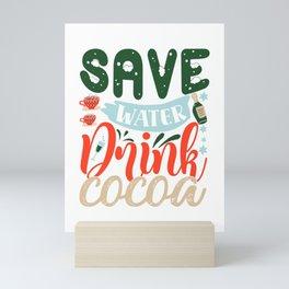 Save Water Drink Cocoa Funny Christmas Winter Slogan Mini Art Print