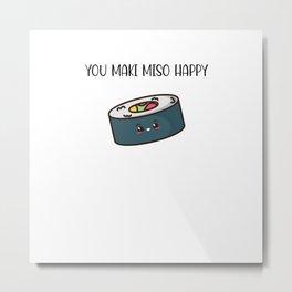 You Maki Miso Happy Metal Print
