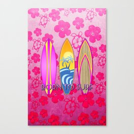 Pink Born To Surf Pink Flowers Canvas Print