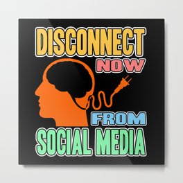 Online Detox Disconnect now from social media Metal Print