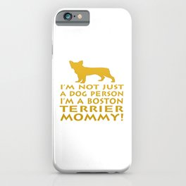 I'm a Boston Terrier Mommy! iPhone Case