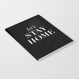 Let's Stay Home black and white typography poster black-white design home decor bedroom wall art Notebook