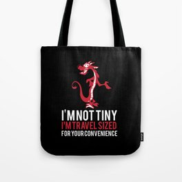 i'm travel sized for your convenience... mulan Tote Bag
