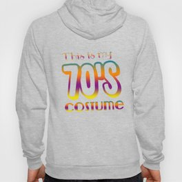 Birthday Gift for Women and Men Born in 1970 This is My 70's Costume Birthday Party Hoody
