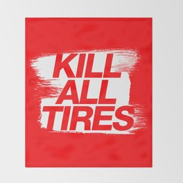 Kill All Tires v1 HQvector Throw Blanket
