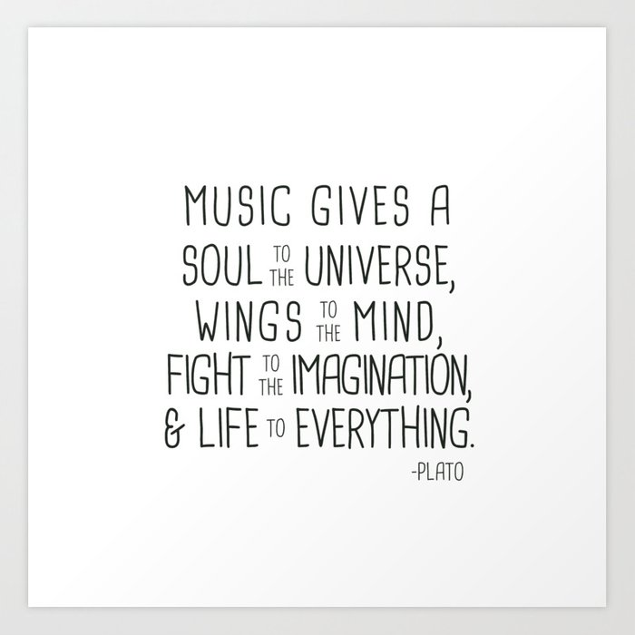 Music Gives Soul To The Universe Plato Art Print by socoart