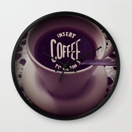 INSERT COFFEE Wall Clock