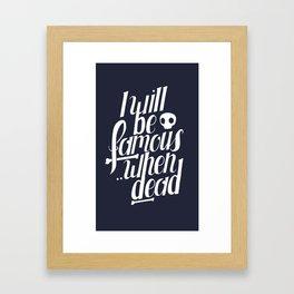 Famous.. Framed Art Print