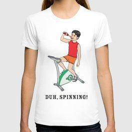 Duh, SPINNING! T-shirt