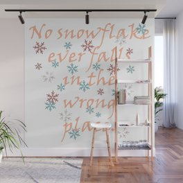 No Snowflake Ever Falls In The Wrong Place Zen Proverb Wall Mural
