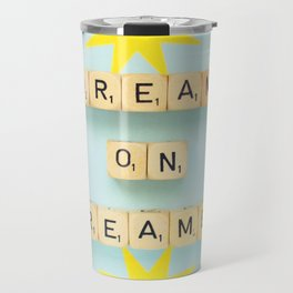 Dream On Dreamer Travel Mug