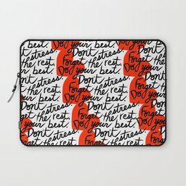 Don't Stress Forget the Rest Do Your Best Laptop Sleeve
