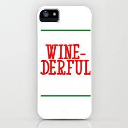 It's A Wine Derful Life Holiday Season Gift iPhone Case