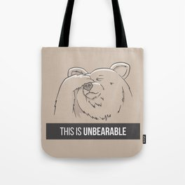 This Is Unbearable Tote Bag