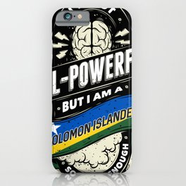I'm A Solomon Islander Proud Country All Powerful iPhone Case