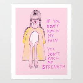 You don't know my strength Art Print