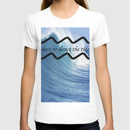 dare to dance the tide T-shirt