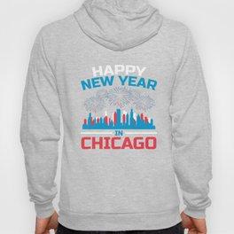 Happy New Year Chicago Apparel New Years Eve Party Hoody