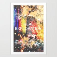 Real Exploration Art Print