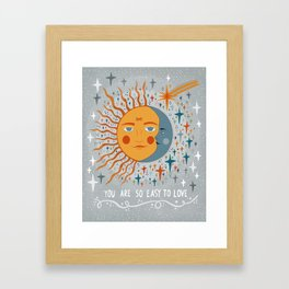 You are so easy to love Framed Art Print