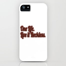 """Stay inspired and positive with this awesome tee! """"One Life Live It Reckless"""".Great gift too!  iPhone Case"""