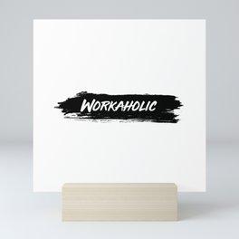 Workaholic Mini Art Print