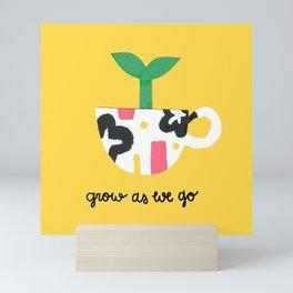 Grow as we go  Mini Art Print