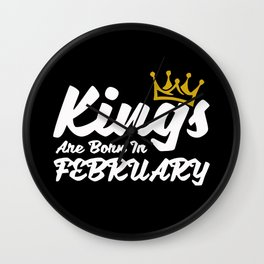 White KINGS Are Born In FEBRUARY Wall Clock
