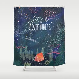 Let´s be adventurers Shower Curtain