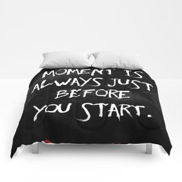 """""""The scariest moment is always just before you start."""" - Stephen King Comforters"""