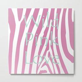 Wild Pink Love Metal Print