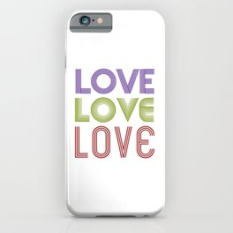 Love Love Love Art Print, Inspirational Quote, Love Wall Decor, Love Quote, Typography Art Print, LOVE Art Print, LOVE Poster, LOVE Quote Art Print, Love Love Love Poster, Love Card, Love Gift, Love Present iPhone Case