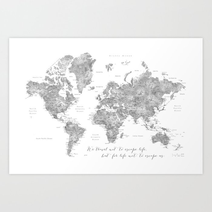 We travel not to escape life grayscale world map art print by we travel not to escape life grayscale world map art print gumiabroncs Images