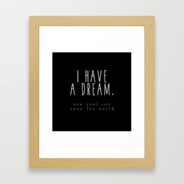 I HAVE A DREAM - soul - black Framed Art Print
