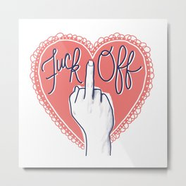 Fuck Off (with Love) Metal Print
